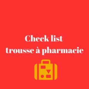 Check list trousse à pharmacie
